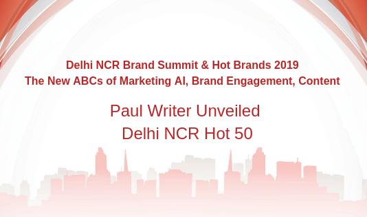 Paul Writer Unveiled Delhi NCR Hot Brands 2019!