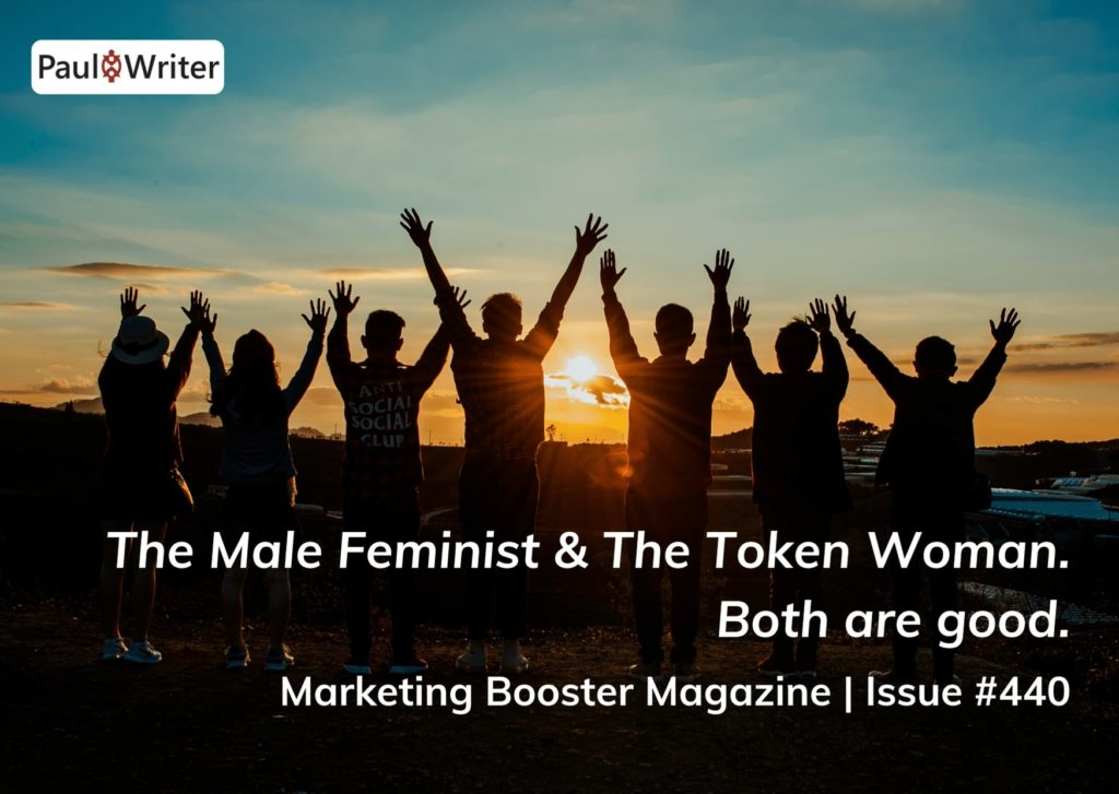 The Male Feminist & The Token Woman. Both are good.