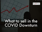 What to sell in the COVID Downturn