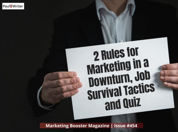 2 Rules for Marketing in a Downturn, Job Survival Tactics and Quiz
