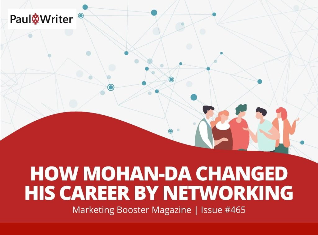 How MohanDa changed his career by networking