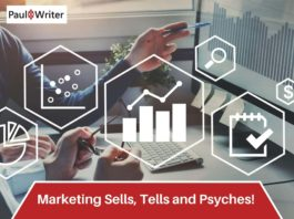 Marketing Sells, Tells and Psyches!