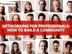 Networking for Professionals: How to build a community